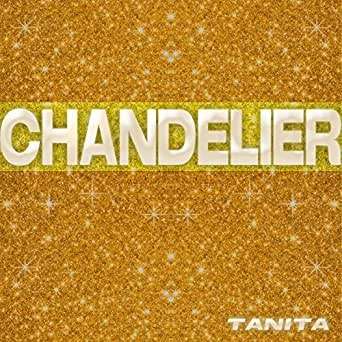 Amazon.com: Chandelier (Acapella Vocal Voice Mix): Tanita: MP3 ...