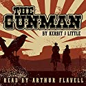 The Gunman: The Thorntons, Book 1 Audiobook by Kerbit J. Little Narrated by Arthur Flavell