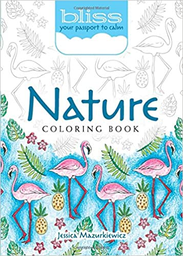 Amazon.com: BLISS Nature Coloring Book: Your Passport to Calm (Adult ...