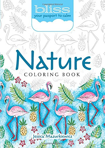 BLISS Nature Coloring Book: Your Passport to Calm (Adult -