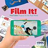 Film It!: YouTube Projects for the Real World (Cool Social Media)