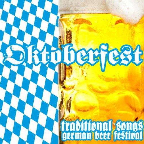 Oktoberfest - German Beer Festival - Traditional Songs
