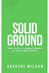 Solid Ground: How I Built a 7-Figure Company at 22 with Zero Capital Paperback