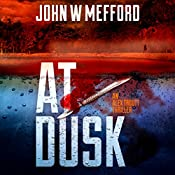 At Dusk: An Alex Troutt Thriller, Book 5 | John W. Mefford