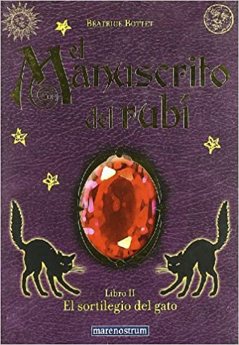 El manuscrito del rubi/ The Ruby Manuscript: El Sortilegio/ the Spell (Spanish Edition): Beatrice Botter: 9788496391406: Amazon.com: Books