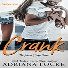 Crank: The Gibson Boys, Book 1 Audiobook by Adriana Locke Narrated by Kai Kennicott, Wen Ross