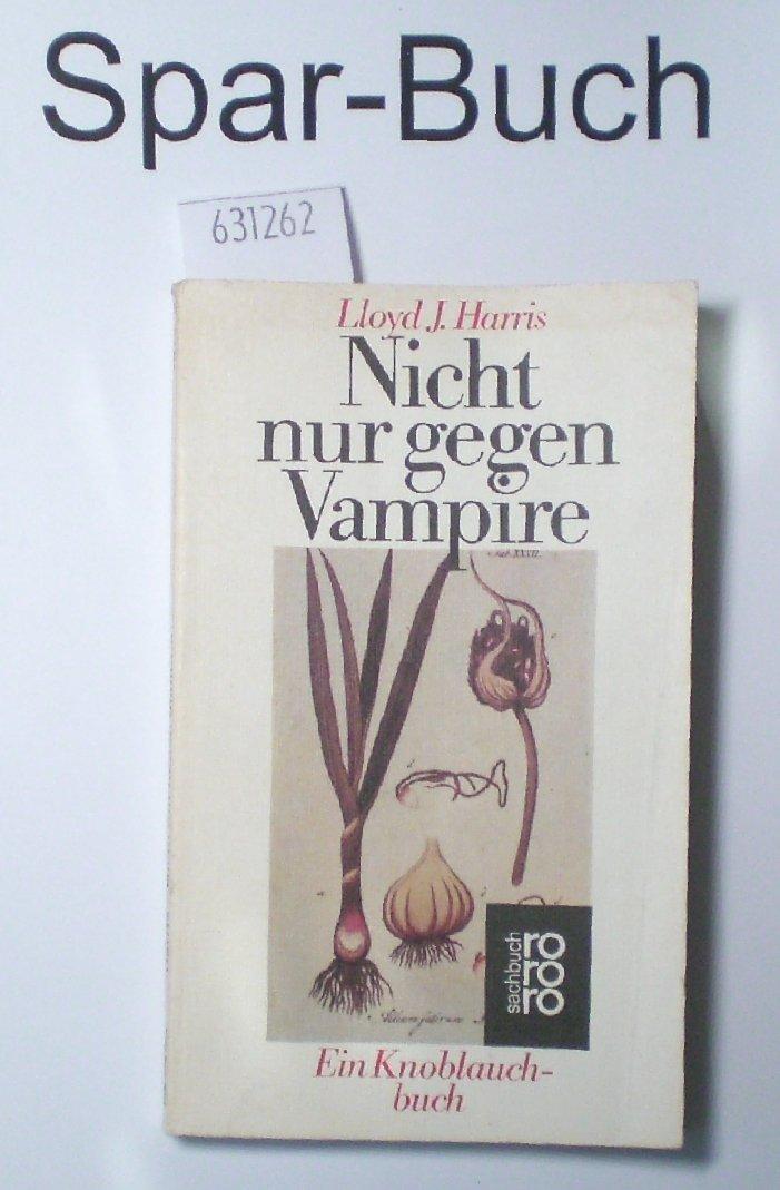 Nicht nur gegen Vampire. Ein Knoblauchbuch.