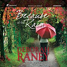 Because of the Rain Audiobook by Deborah Raney,  Red Door Audiobooks - producer Narrated by Julie Lancelot