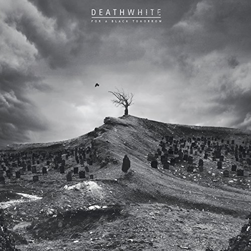 Deathwhite - For A Black Tomorrow - CD - FLAC - 2018 - BOCKSCAR Download