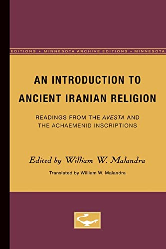 An Introduction to Ancient Iranian Religion: Readings from the Avesta and the Achaemenid Inscriptions (Minnesota Publications in the Humanities)