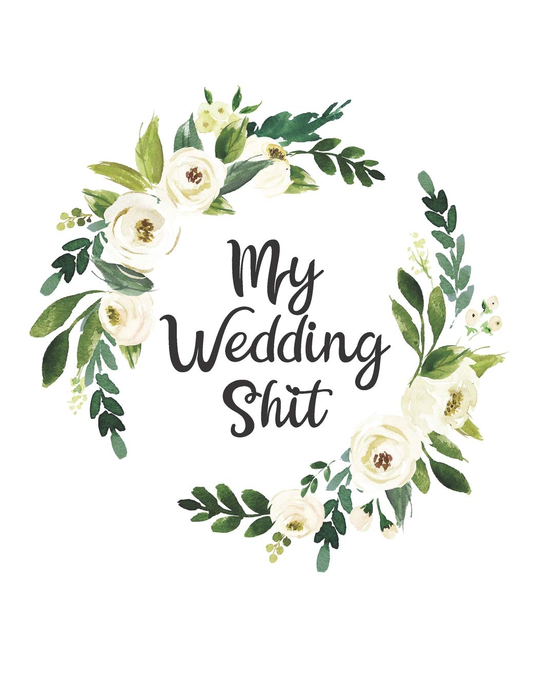 My Wedding Shit A Fun And Portable Wedding Planner And Organizer With Bridal Gown Coloring Pages To Organize Your Dream Wedding While De Stressing Emporium Planner 9781070242323 Amazon Com Books