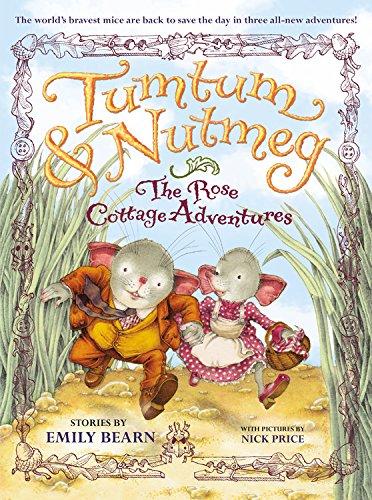 Tumtum & Nutmeg: The Rose Cottage Adventures
