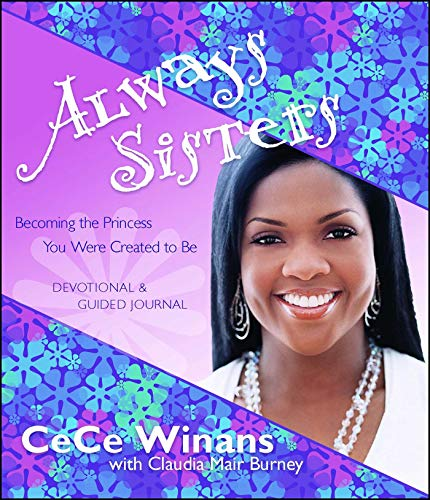 Always Sisters: Becoming the Princess You Were Created to Be
