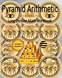 Pyramid Arithmetic Long Division Math Workbook, Chris McMullen, 1456522272