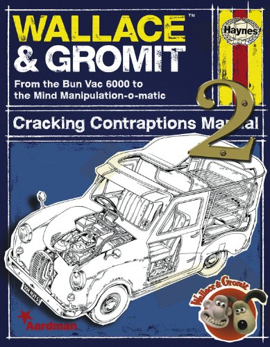 Wallace & Gromit Cracking Contraptions Manual 2: From the Bun Vac 6000 to the Mind Manipulation-o-matic
