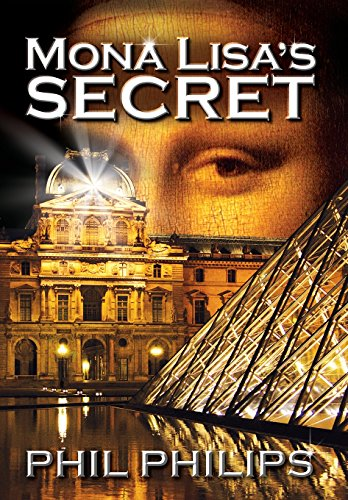 Mona Lisa's Secret: A Historical Fiction Mystery & Suspense Novel by Phil Philips