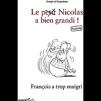 François a trop maigri - Le petit Nicolas a bien grandi ! Pastiche (Mango Brothers) (French Edition)