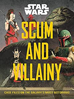 Book Cover: Star Wars: Scum and Villainy: Case Files on the Galaxy's Most Notorious