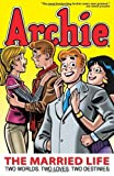 Archie: The Married Life Book 1 (The Married Life Series)