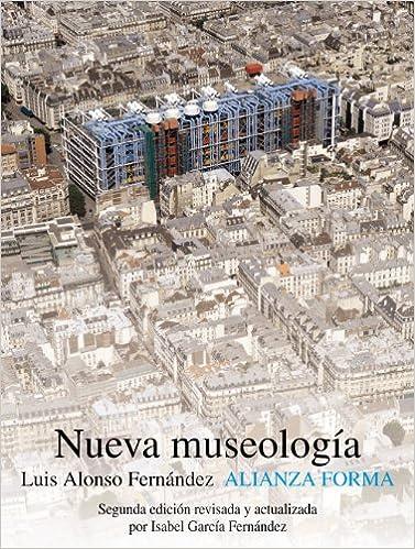 Ebook descargar gratis torrent search Nueva museología (Alianza Forma (Af)) 8420665924 PDF
