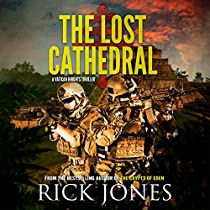 THE LOST CATHEDRAL: THE VATICAN KNIGHTS SERIES, BOOK 7