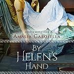 By Helen's Hand: Helen of Sparta, Book 2 | Amalia Carosella
