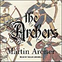 The Archers: Archers Series, Book 1 Audiobook by Martin Archer Narrated by Shaun Grindell
