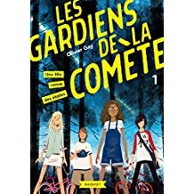 Les gardiens de la comète - Une fille venue des étoiles (French Edition)