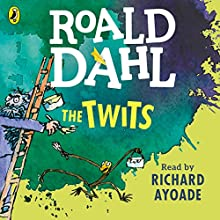 The Twits Audiobook by Roald Dahl Narrated by Richard Ayoade