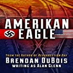Amerikan Eagle: The Special Edition | Brendan DuBois
