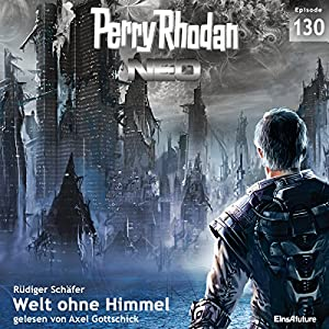 Welt ohne Himmel (Perry Rhodan NEO 130) Hörbuch