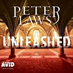 Unleashed: Matt Hunter, Book 2 | Peter Laws