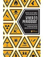 Viver é Perigoso?: o que as Estatísticas Dizem e as Pessoas Pensam Sobre os Riscos do dia a dia