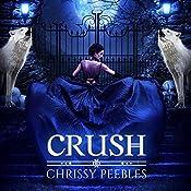 Crush: The Crush Saga, Book 1 | Chrissy Peebles
