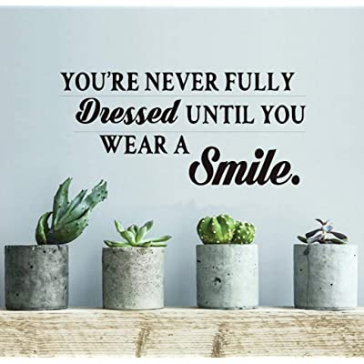 Vinly Art Decal Words Quotes You are Never Fully Dressed Until You Wear A Smile for Girls Room Living Room Nursery Kids Room Vinyl Deecal Wall Decor: Baby