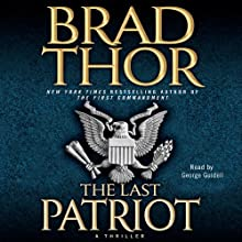 The Last Patriot Audiobook by Brad Thor Narrated by George Guidall