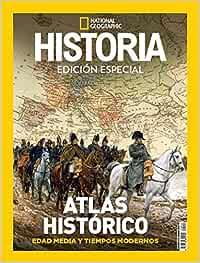 National Geographic. Atlas Histórico. Edad media y tiempos modernos. Julio 2017 - Número 22: Amazon.es: Vv.Aa, Vv.Aa: Libros