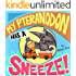 My Pteranodon Has A Sneeze - Childrens Picture Book