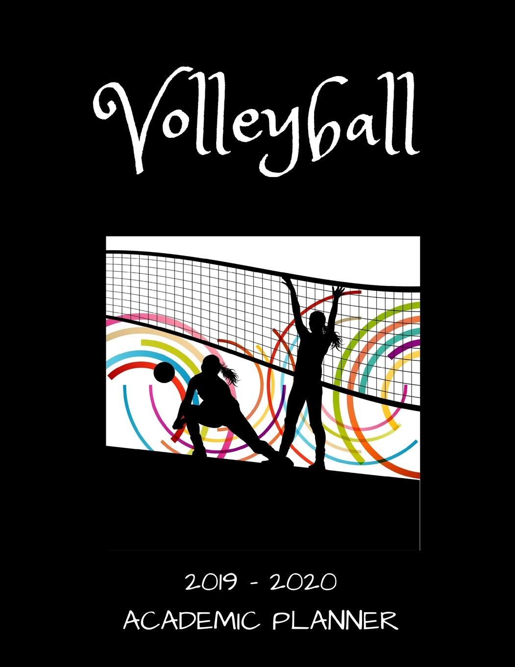 Volleyball Calendar 2020 Volleyball 2019   2020 Academic Planner: An 18 Month Weekly