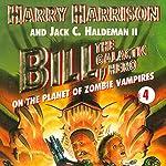 Bill, the Galactic Hero: The Planet of Zombie Vampires | Harry Harrison