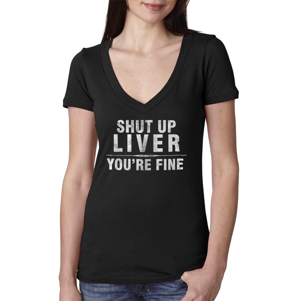 Shut Up Liver You're Fine Women's Cotton V Neck T-Shirt - [Black][XX-Large]