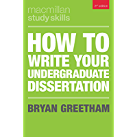 How to Write Your Undergraduate Dissertation (Macmillan Study Skills) (English Edition)