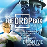The Drop Box: How 500 Abandoned Babies, an Act of Compassion, and a Movie Changed My Life Forever   Brian Ivie,Ted Kluck