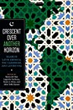 Crescent over Another Horizon: Islam in Latin America, the Caribbean, and Latino USA