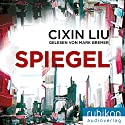 Spiegel Audiobook by Liu Cixin Narrated by Mark Bremer