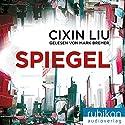Spiegel Hörbuch von Liu Cixin Gesprochen von: Mark Bremer
