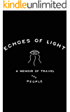 Echoes of Light - A Memoir of Travel and People