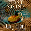 First Stone: The Stepping Stone Cycle, Book 1 Audiobook by Gary Ballard Narrated by Steve Rausch