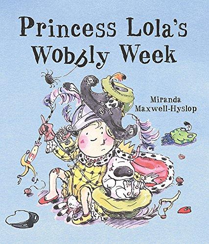 (Princess Lola's Wobbly Week)