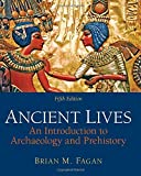 img - for Ancient Lives: An Introduction to Archaeology and Prehistory book / textbook / text book